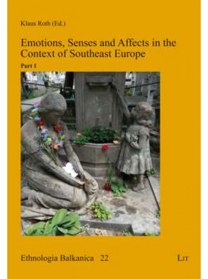 Emotions, Senses and Affects in the Context of Southeast Eur