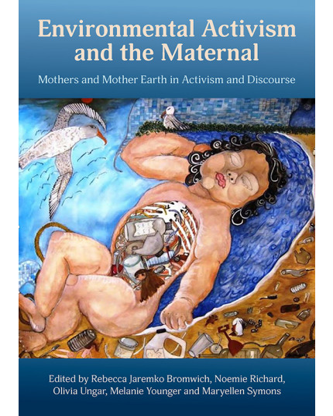 Environmental Activism and the Maternal