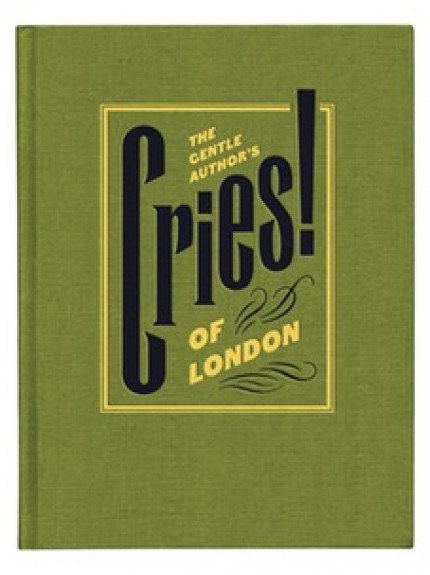 Gentle Author's Cries of London, The