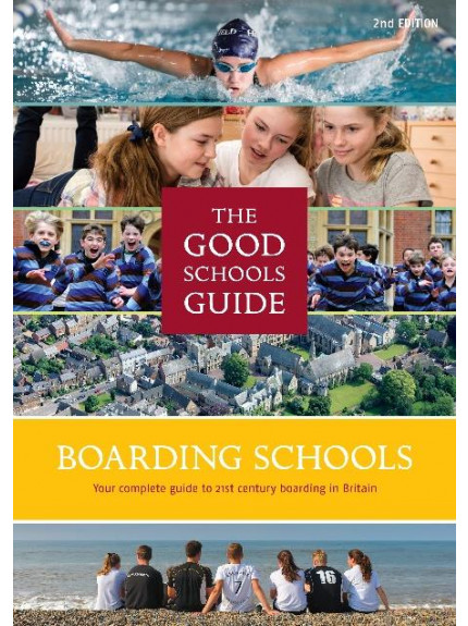 Good Schools Guide: Boarding Schools 2nd Edition 2018