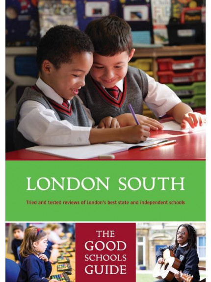 London South: The Good Schools Guide 5th Edition 2018