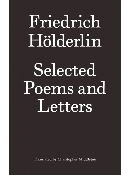 Friedrich Holderlin: Selected Poems and Letters