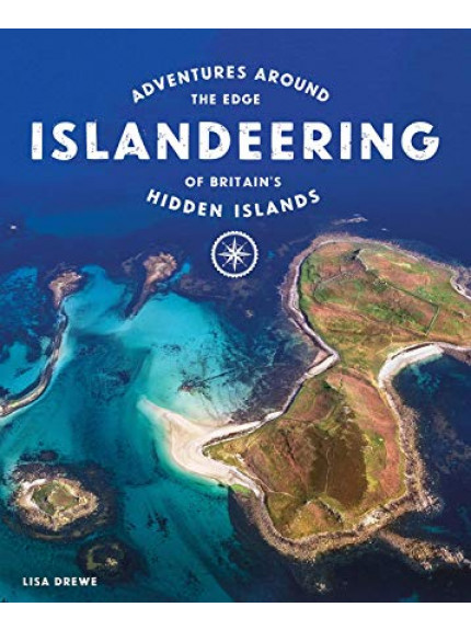 Islandeering: Adventures around Britain's hidden islands