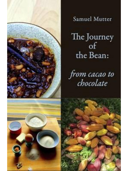 Journey of the Bean, The: from cacao to chocolate