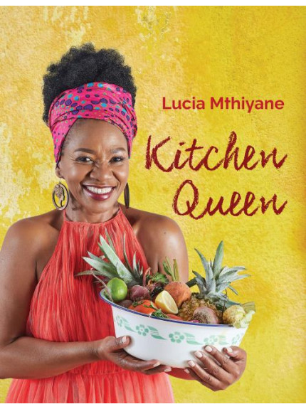 Kitchen Queen: Lucia Mthiyane