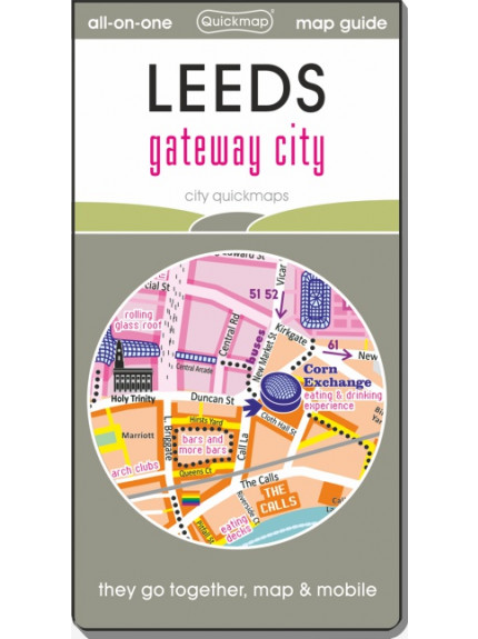 Leeds: Gateway City: Map & Guide [city quickmap]