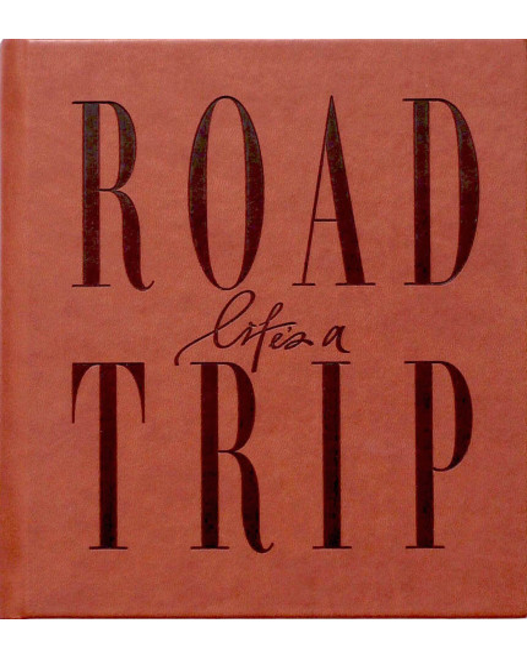 Life's a Roadtrip [BROWN COVER]
