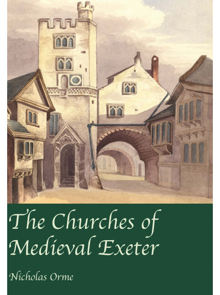 Churches of Medieval Exeter, The