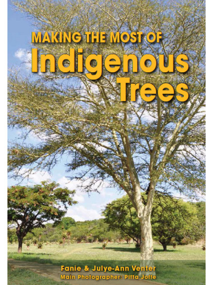 Making the Most of Indigenous Trees: 3rd Edition