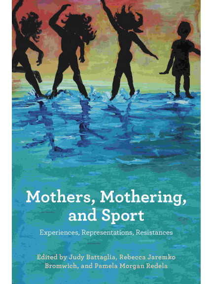 Mothers, Mothering, and Sport