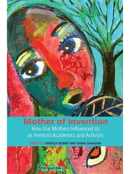 Mothers of Invention: How Our Mothers Influenced Us as
