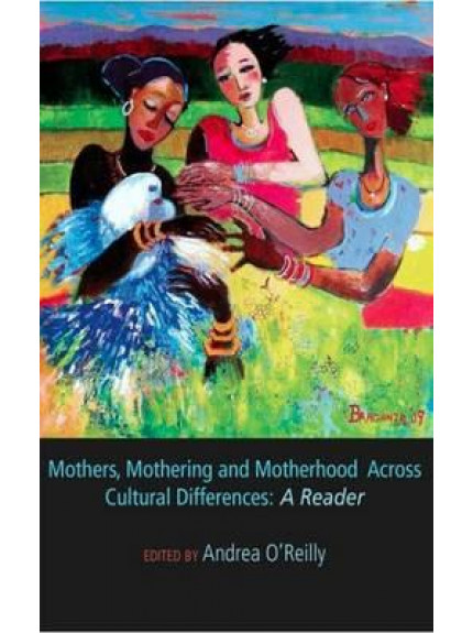 Mothers, Mothering and Motherhood Across Cultural