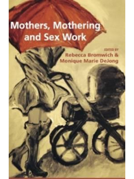 Mothers, Mothering and Sex Work