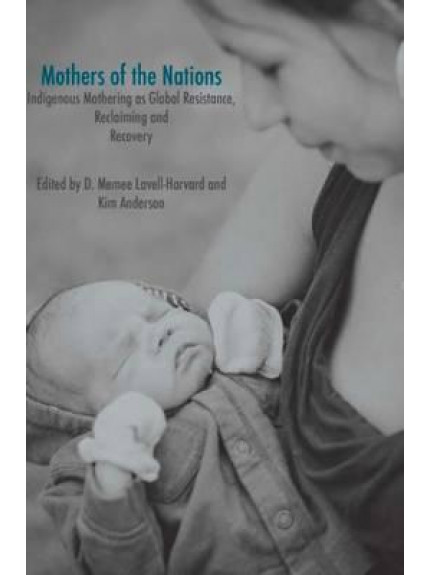 Mothers of the Nations: Indigenous Mothering as Global