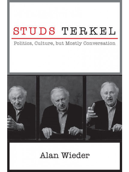 Studs Terkel: Politics, Culture, But Mostly Conversation