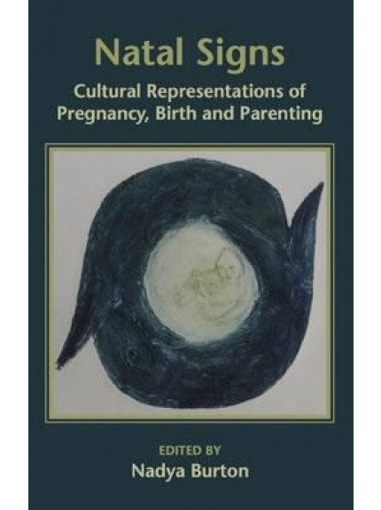 Natal Signs: Cultural Representations of Pregnancy, Birth