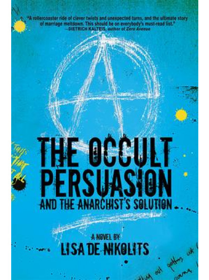 Occult Persuasion and the Anarchist's Solution, The