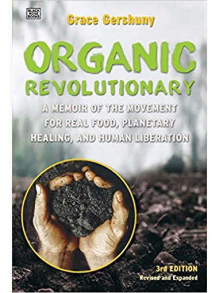 Organic Revolutionary: A Memoir from the Movement for Real