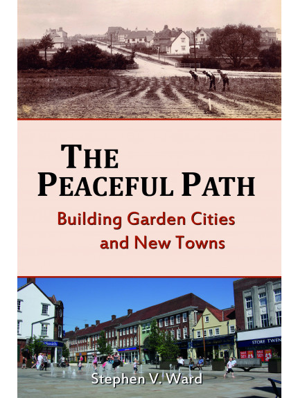 Peaceful Path, The: Building Garden Cities and New Towns