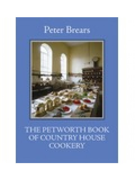 Petworth Book of Country House Cooking, The