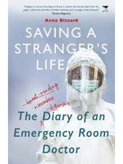 Saving a Stranger's Life: The Diary of an Emergency Room