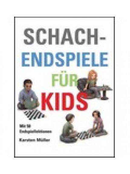 Schachendspiele Fur Kids [GERMAN]