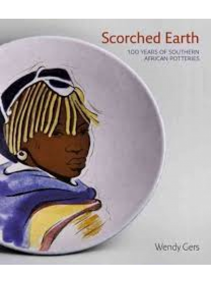 Scorched Earth - 100 Years of Southern African Potteries