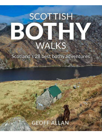 Scottish Bothy Walks: Scotlands 28 best bothy adventures 9781910636190