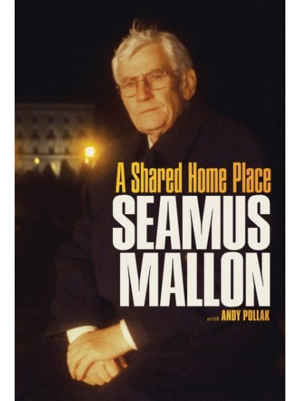Seamus Mallon: A Shared Home Place