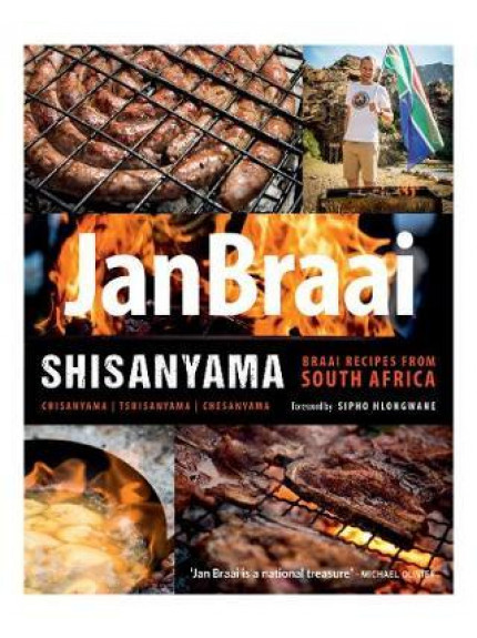 Shisanyama: Braai Recipes from South Africa