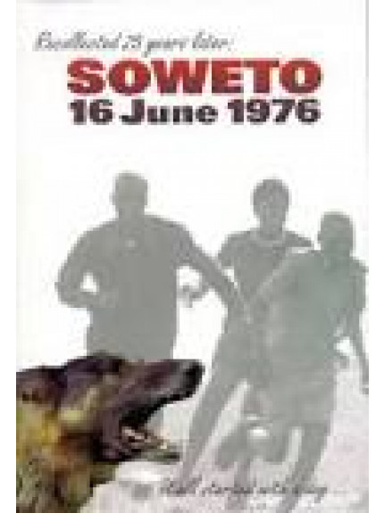 Soweto, 16 June 1976: Personal Accounts of the Uprising