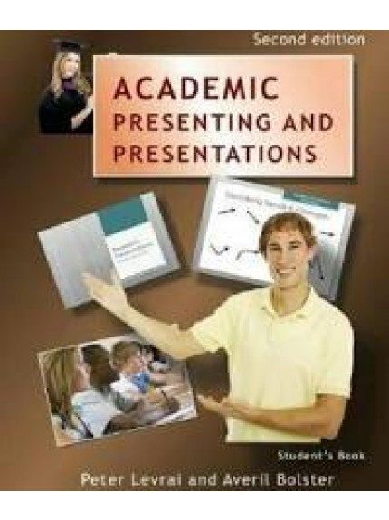 Academic Presenting and Presentations: Student's Book