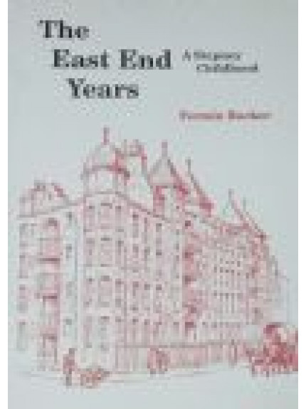 East End Years, The: A Stepney Childhood
