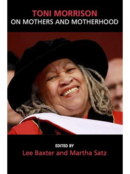 Toni Morrison On Mothers and Motherhood