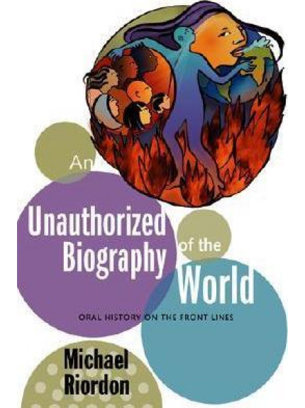 Unauthorised Biography of the World, An