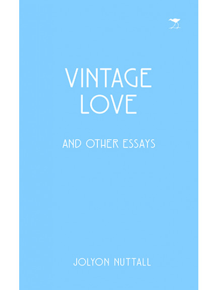 Vintage Love and Other Essays