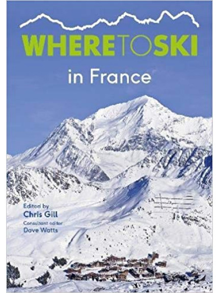 Where to Ski in France 9781999770822