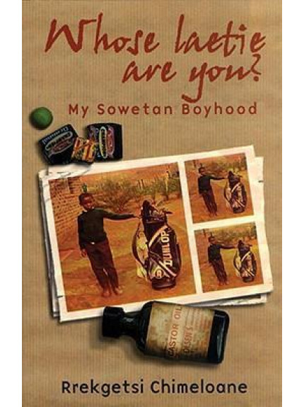 Whose Laetie are you? - My Sowetan Boyhood