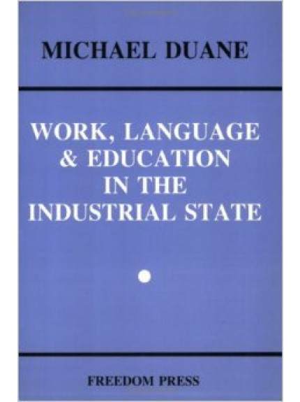 Work, Language and Education in the Industrial State