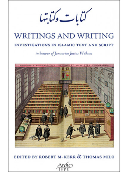 Writings and Writing: Investigations in Islamic Text& Script